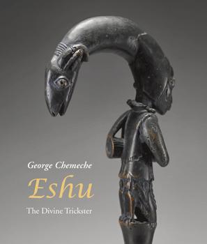 Eshu: The Divine Trickster George Chemeche Antique Collectors' Club