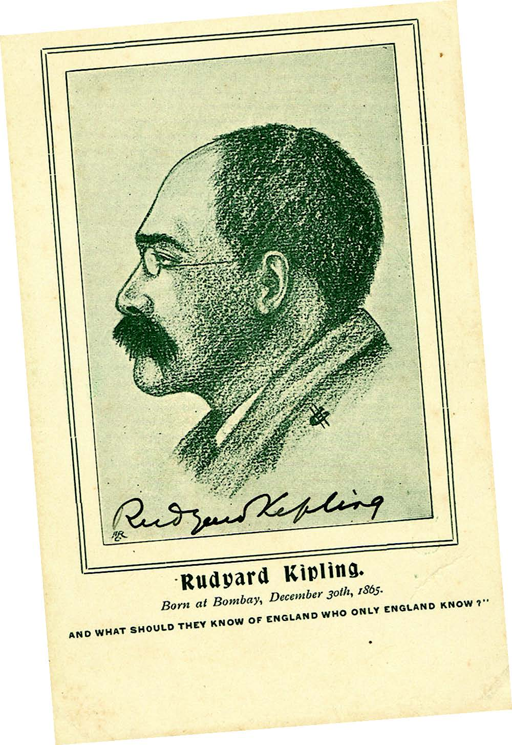 An illustratedand signed postcard ofRudyard Kipling includesa quote from his 1891poem, The English Flag.Priced £1,995 at PaulFraser Collectibles,image courtesy PaulFraser Collectibles